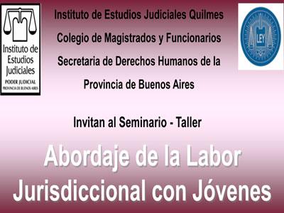 Seminario/taller sobre: ABORDAJE DE LA LABOR JURISDICCIONAL CON JÓVENES