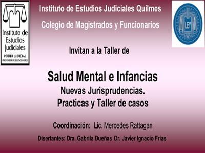 """Taller: """"SALUD MENTAL E INFANCIAS, NUEVAS JURISPRUDENCIAS. PRÁCTICAS Y TALLER DE CASOS"""""""