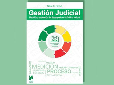 Presentación del libro: GESTIÓN JUDICIAL. MEDICIÓN Y EVALUACIÓN DEL DESEMPEÑO EN LA OFICINA JUDICIAL. UN CAMINO HACIA LA MEJORA CONTINUA