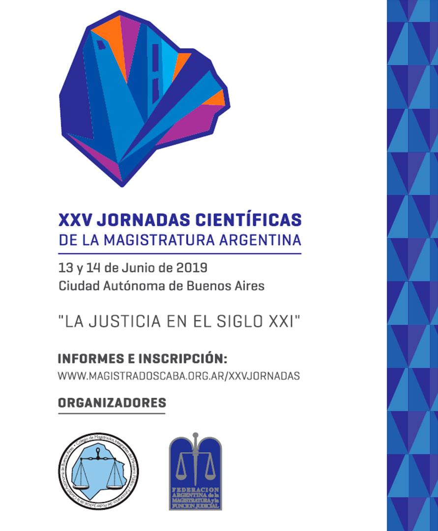 XXV° Jornadas Científicas de la Magistratura Argentina: 13 y 14 de junio de 2019 - CABA