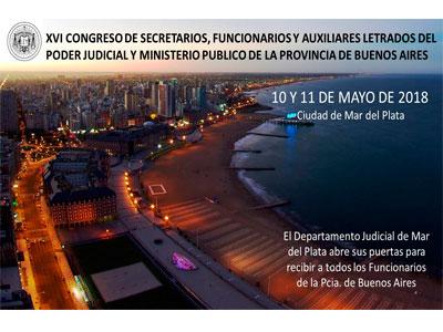 """""""XVI Congreso Pcial de Secretarios, Auxiliares Letrados y Funcionarios""""  (Ciudad de Mar del Plata 10 y 11 de Mayo del 2018)"""